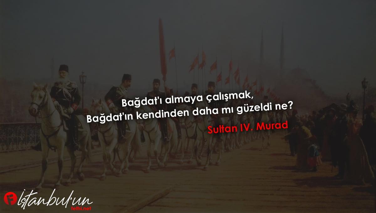 Sultan IV. Murad Sözleri